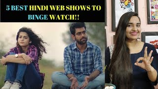 5 BEST HINDI WEB SHOWS TO BINGE WATCH | LITTLE THINGS| NETFLIX|  MITHILA PALKAR