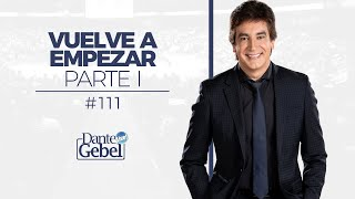 Dante Gebel #111 | Vuelve a empezar - Parte I