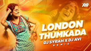 London Thumakda (Remix) Dj Syrah X Dj Avi
