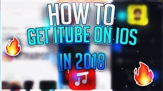 HOW TO GET ITUBE ON IOS IN 2018