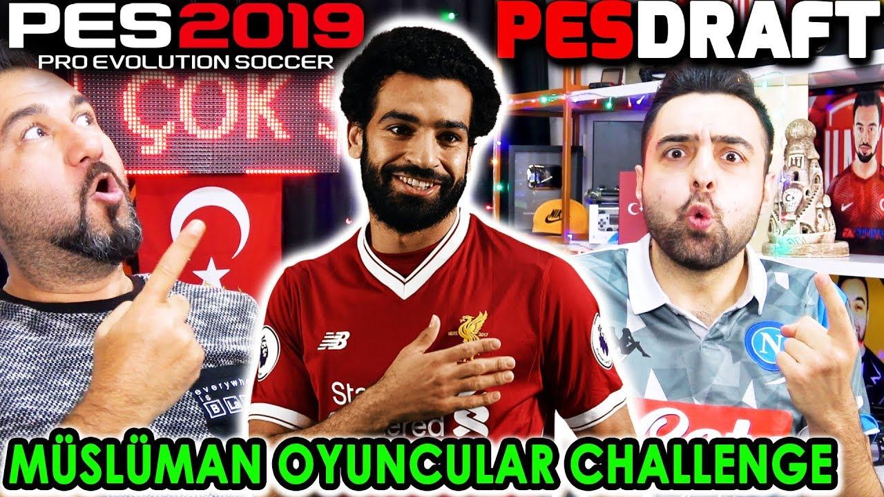 MÜSLÜMAN FUTBOLCULAR CHALLENGE! | PES 2019 PESDyyRAFT