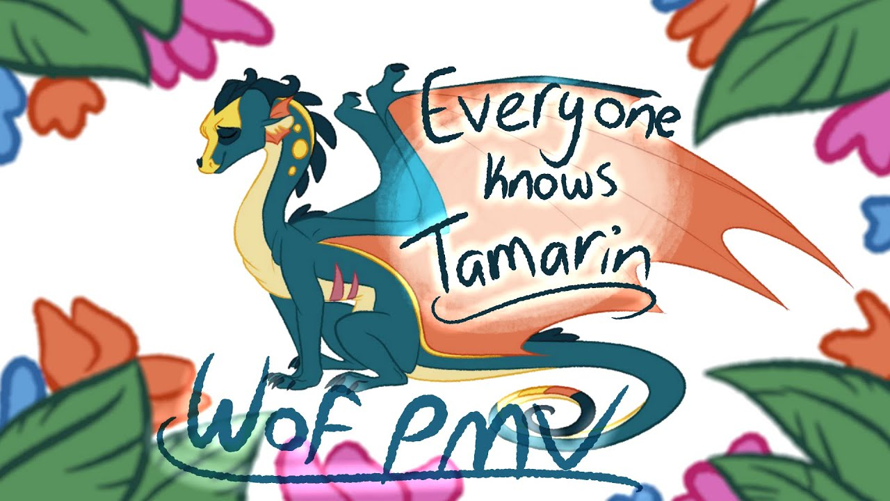 Everyone Knows Tamarin | WoF PMV