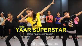 Yaar Superstar- Dance Cover | Deepak Tulsyan Choreography | Harrdy Sandhu | G M Dance