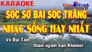 Karaoke | Sóc Sờ Bai Sóc Trăng | Nhạc Sống Hay Nhất 2017 | Keyboard Thanh Nhân | Công Trình Karaoke