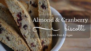 Almond & Cranberry Biscotti: Gluten Free, Wholegrain & Vegan