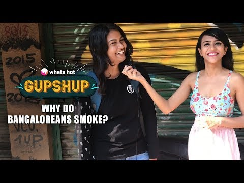 Why Do People Smoke? Let's Ask Bangalore