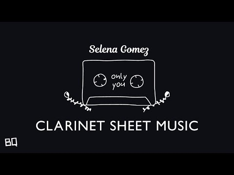 Only You - Selena Gomez (Clarinet Sheet Music)
