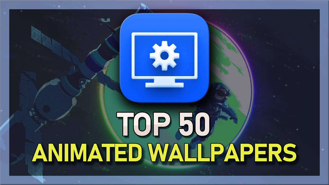 Top 50 Animated Wallpapers - Wallpaper Engine - YouTube