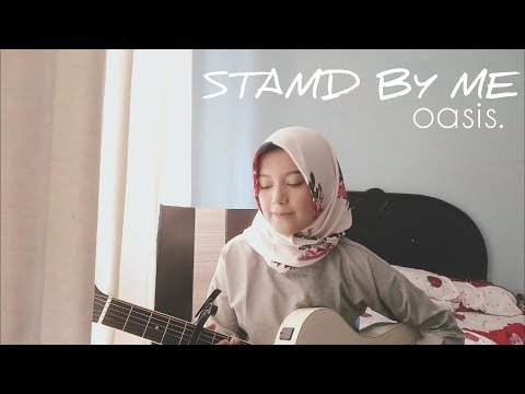 Oasis - Stand By Me (Cover By AnnisaEndah)
