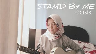 Single Terbaru -  Oasis Stand By Me Cover Annisaendah