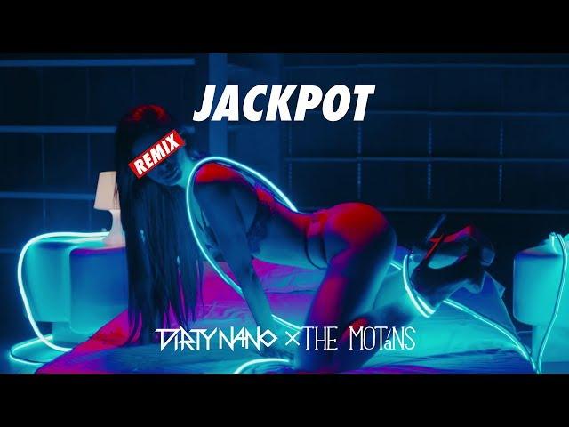 Dirty Nano Vs The Motans - Jackpot Remix