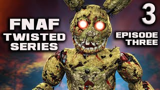 - Five Nights at Freddy s The Twisted Ones Episode 3 FNaF Web Series