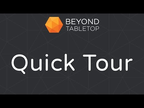 Beyond Tabletop Quick Tour