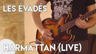 Les Évadés - Harmattan (Live)