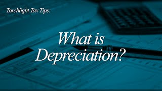 Tax Tips - What is Depreciation?
