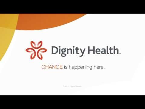 Dignity Health - Change Is Happening Here