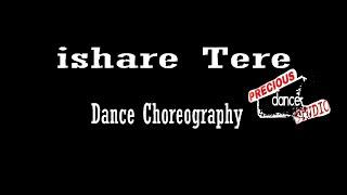 Ishare Tere Dance Choreography Shiraz Feat Guru Randawa Precious Dance Studio Mr. ALLAUDIN