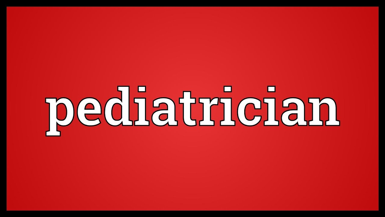 Pediatrician Meaning - YouTube