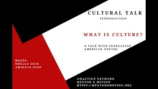 Cultural Talk with Senegalese American Youths - Why does culture matter? (part 1)