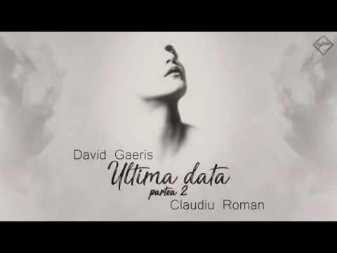 David GAERIS - Ultima data(2)  [feat. Claudiu Roman]