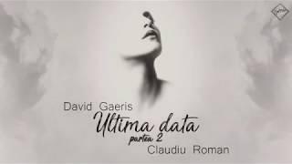 David GAERIS - Ultima data ll (feat. Claudiu Roman)