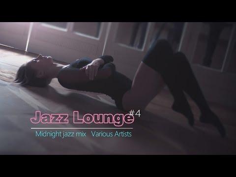 Jazz Lounge #04  - Midnight jazz mix - Various Artists