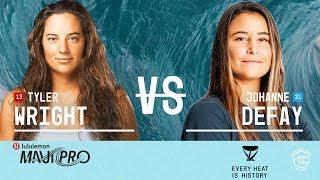 Tyler Wright vs. Johanne Defay - Quarterfinals, Heat 2 - lululemon Maui Pro W 2019