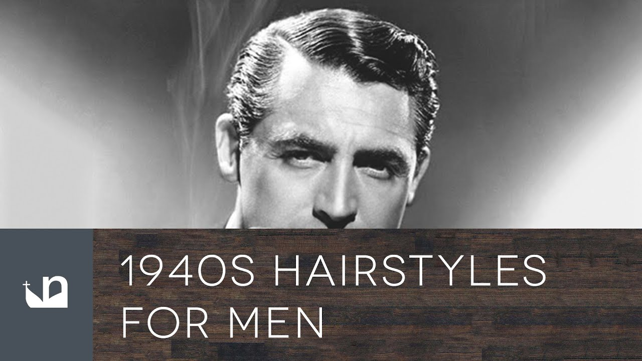1940s Hairstyles For Men - YouTube