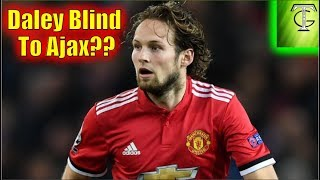 Daley Blind Leaving Manchester United??!! Fifa 18