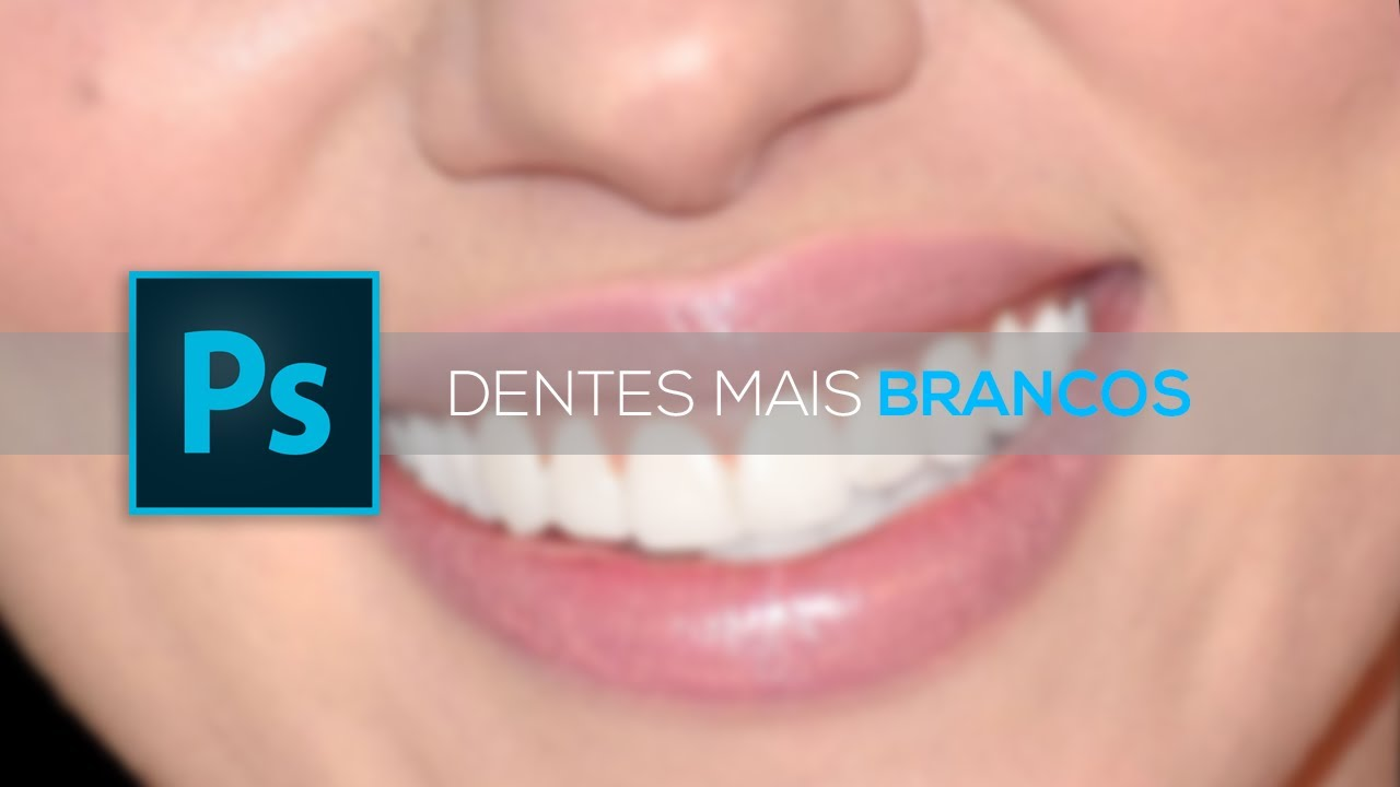 Como Clarear Os Dentes No Photoshop Cc Youtube