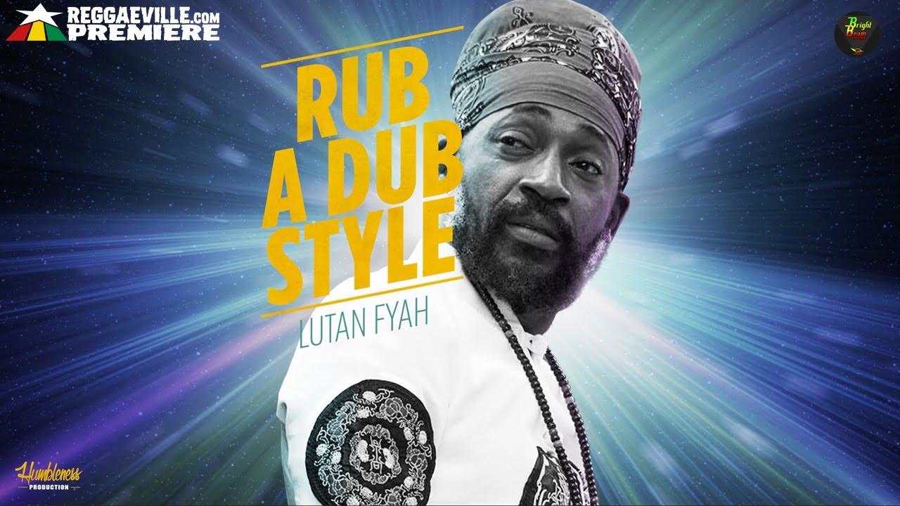 Download Lutan Fyah - Rub A Dub Style [Official Audio 2021]