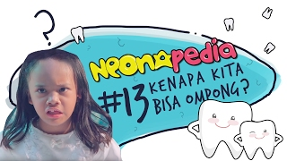 Neonapedia #13 - Kenapa kita bisa ompong?