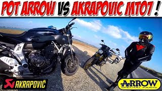 Vlog exhaust 1 : POT ARROW VS AKRAPOVIC MT07 !