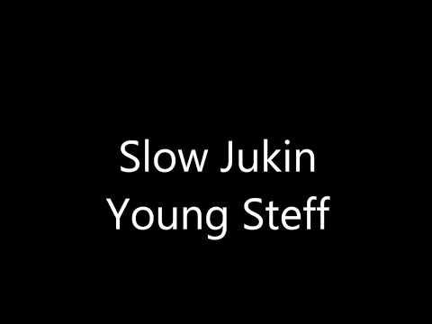 Slow Jukin