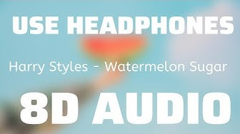 Harry Styles - Watermelon Sugar (8D USE HEADPHONES)🎧