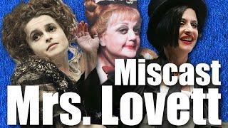 Miscast Mrs. Lovett – Lansbury vs. Bonham Carter vs. LuPone