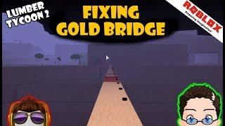 Roblox - Lumber Tycoon 2 - Fixing a Golden Wood Door Bridge