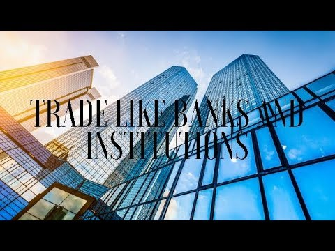 How To Trade Like Banks & Institutions FX