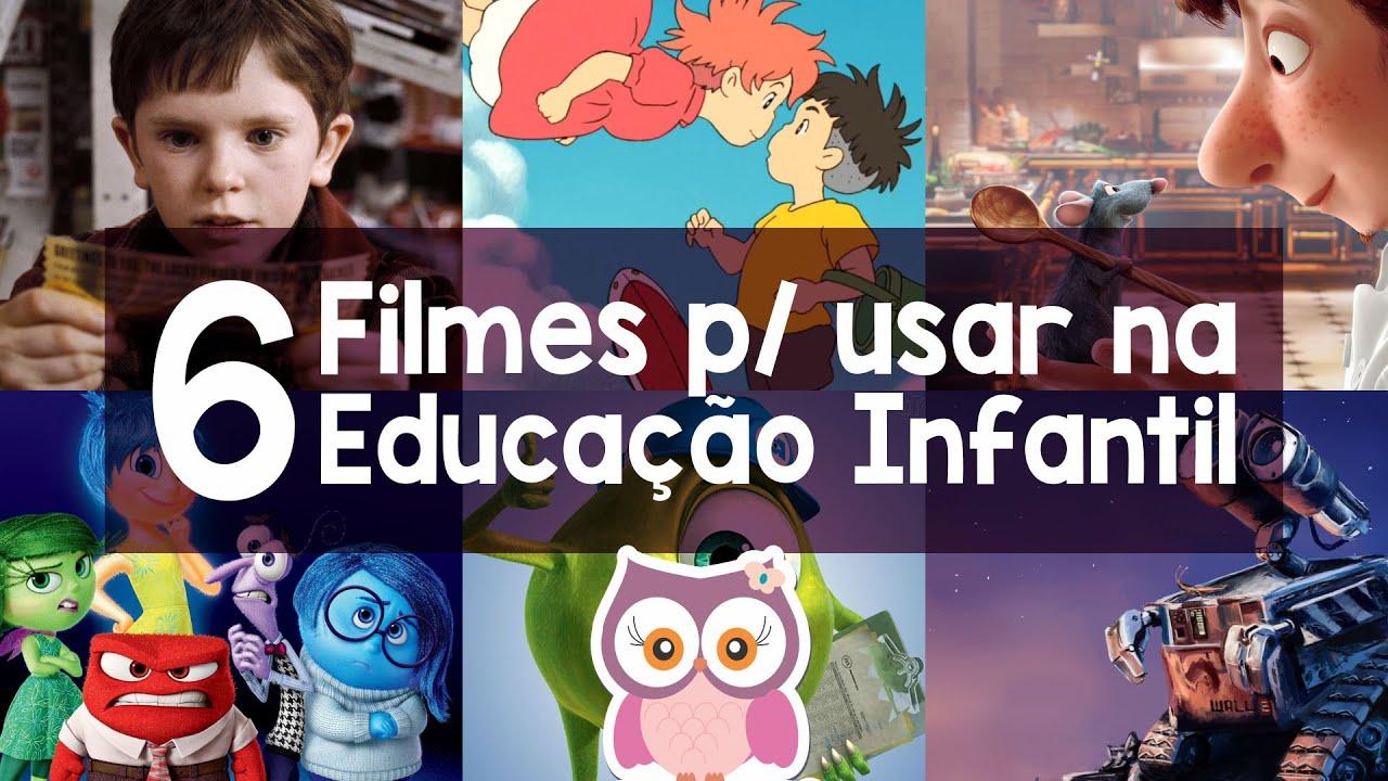 6 Filmes Para Usar Na Educação Infantil