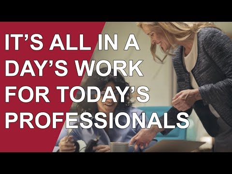 It's All in a Day's Work for Today's Professionals