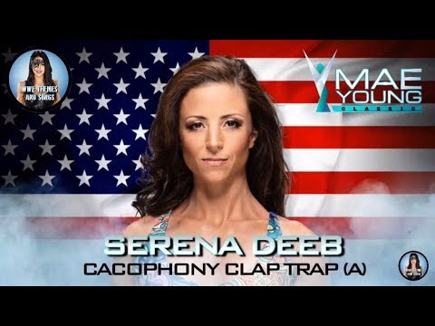 Serena Deeb - Cacophony Clap Trap (a) (Official WWE MYC Theme)