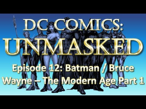 History of Batman/Bruce Wayne - The Modern Age Part 1/4