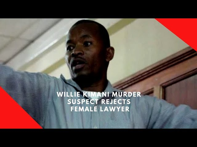 Willie Kimani murder suspect rejects female lawyer