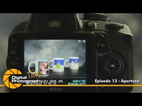 Episode 13 - Aperture [Digital Photography Today]