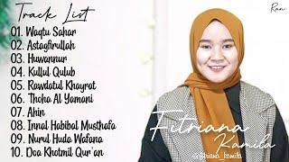 Full Album Sholawat Terbaru FITRIANA KAMILA - Waqtu Sahar || Astagfirullah ||Huwannur