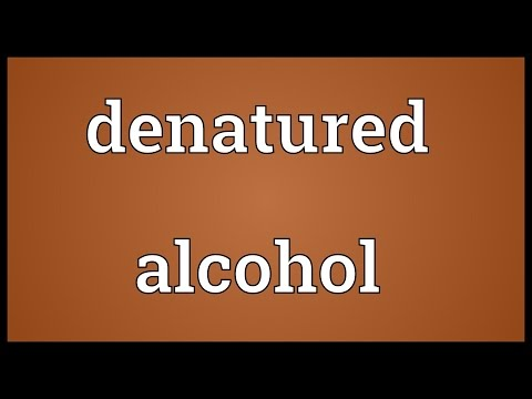 Denatured alcohol Meaning