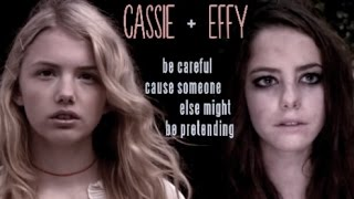 "effy & cassie | ""be careful cause someone else might be pretending"""