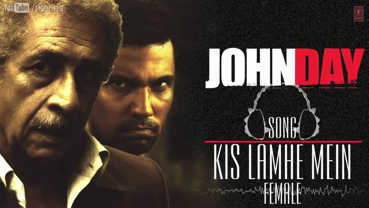 john day kis lamhe mein full song by aditi singh sharma randeep  john day kis lamhe mein full song by aditi singh sharma randeep hooda naseeruddin shah