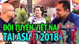 Từ Bolsa bàn về đội tuyển bóng đá Việt Nam tại ASIAD 2018