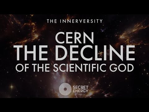 CERN - THE DECLINE OF THE SCIENTIFIC GOD